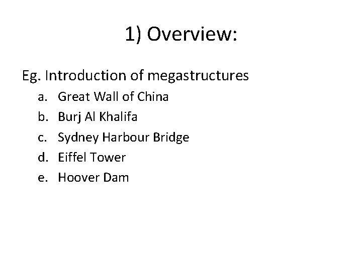 1) Overview: Eg. Introduction of megastructures a. b. c. d. e. Great Wall of