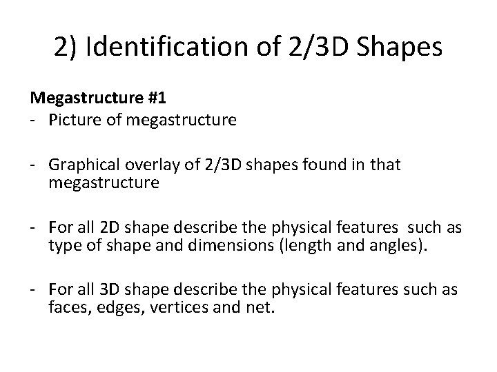 2) Identification of 2/3 D Shapes Megastructure #1 - Picture of megastructure - Graphical