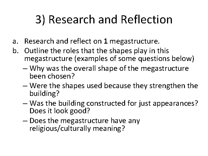 3) Research and Reflection a. Research and reflect on 1 megastructure. b. Outline the