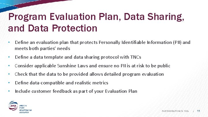 Program Evaluation Plan, Data Sharing, and Data Protection • Define an evaluation plan that