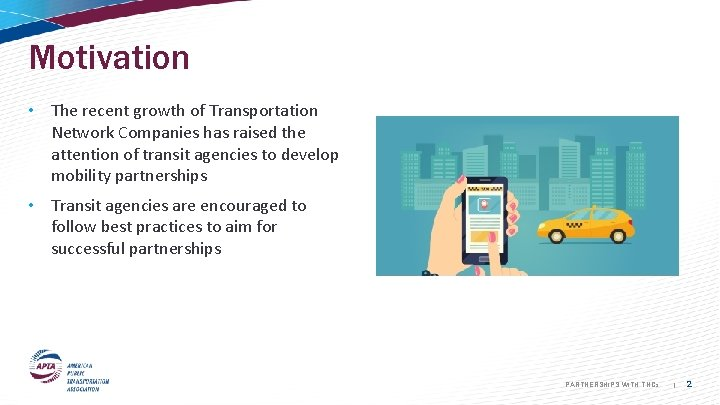 Motivation • The recent growth of Transportation Network Companies has raised the attention of