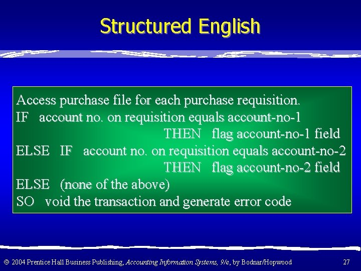 Structured English Access purchase file for each purchase requisition. IF account no. on requisition