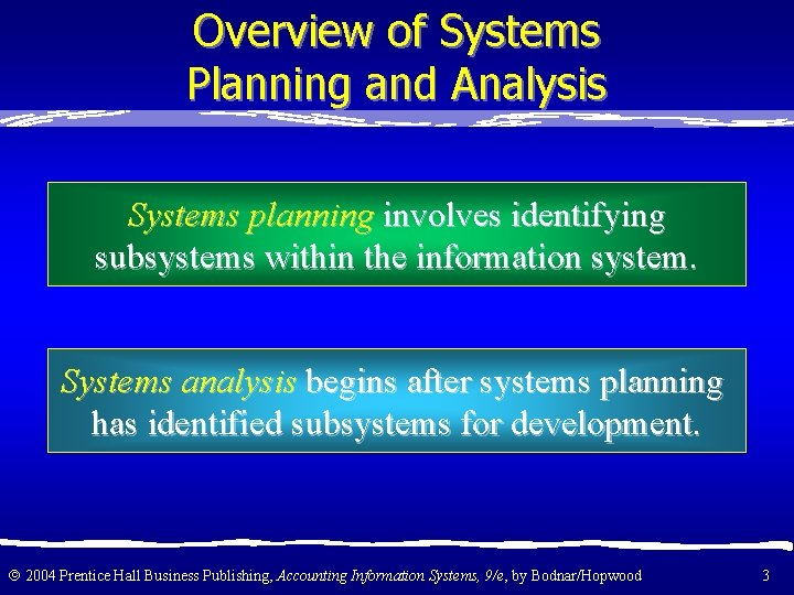 Overview of Systems Planning and Analysis Systems planning involves identifying subsystems within the information
