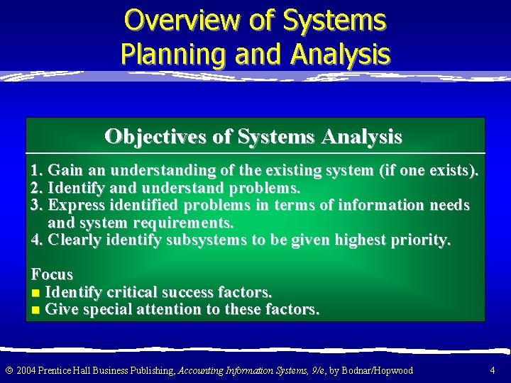 Overview of Systems Planning and Analysis Objectives of Systems Analysis 1. Gain an understanding