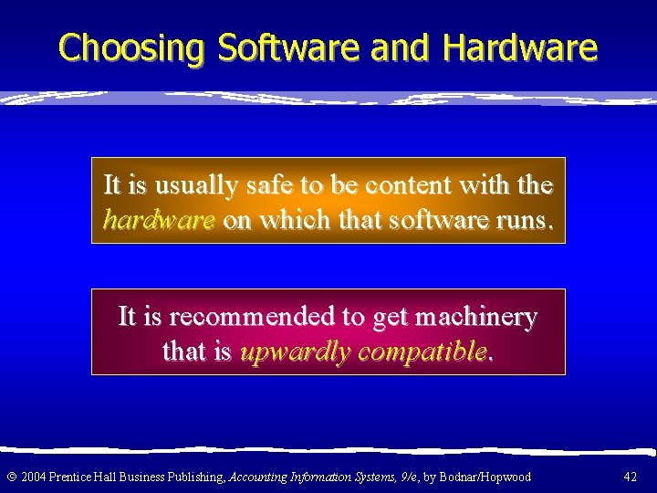 Choosing Software and Hardware It is usually safe to be content with the hardware