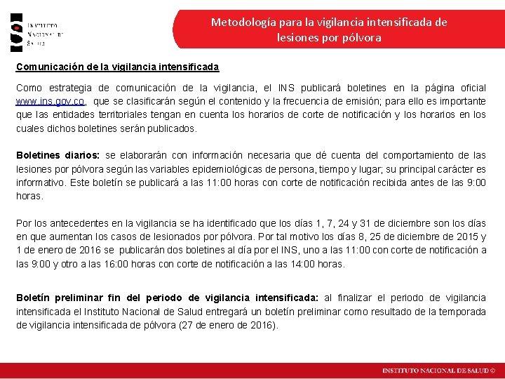 Metodología para la vigilancia intensificada de lesiones por pólvora Comunicación de la vigilancia intensificada