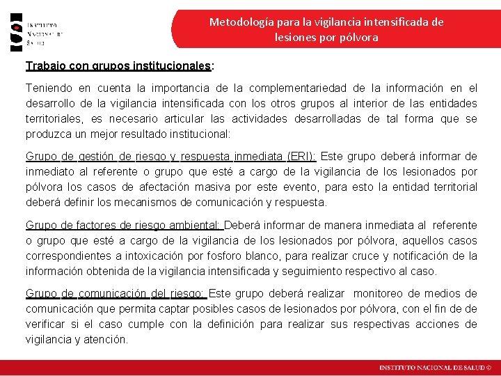 Metodología para la vigilancia intensificada de lesiones por pólvora Trabajo con grupos institucionales: Teniendo