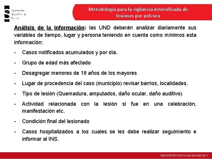 Metodología para la vigilancia intensificada de lesiones por pólvora Análisis de la información: las