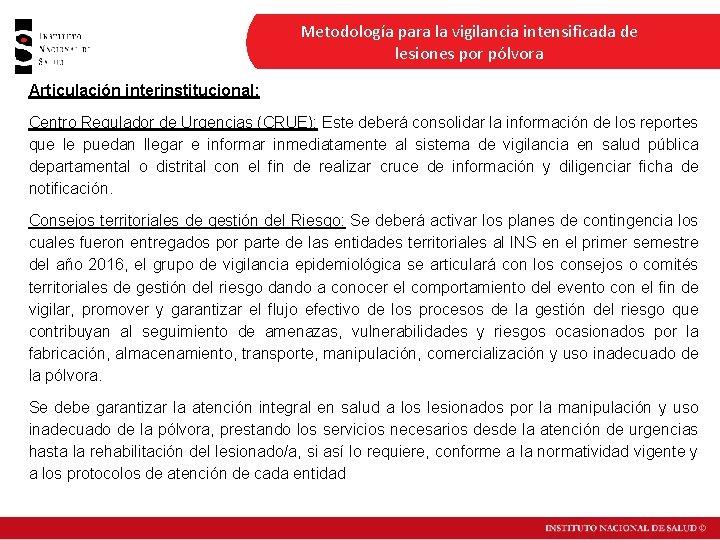 Metodología para la vigilancia intensificada de lesiones por pólvora Articulación interinstitucional: Centro Regulador de