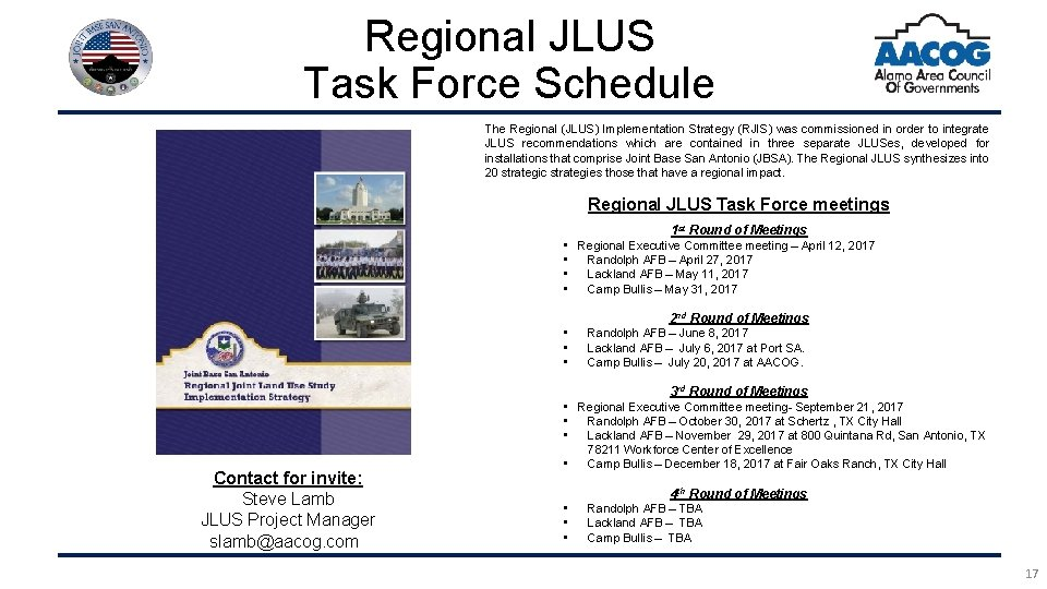 Regional JLUS Task Force Schedule The Regional (JLUS) Implementation Strategy (RJIS) was commissioned in