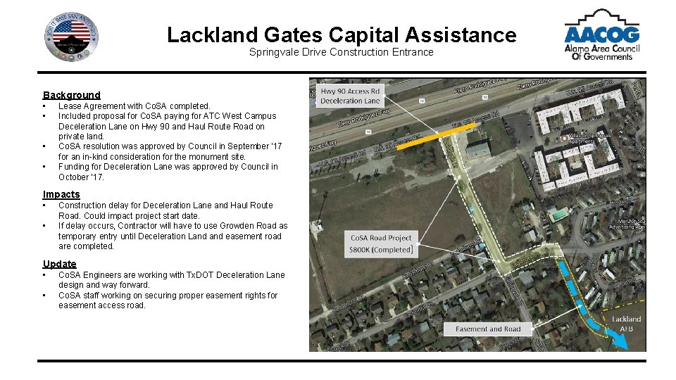 Lackland Gates Capital Assistance Springvale Drive Construction Entrance Background • • Lease Agreement with