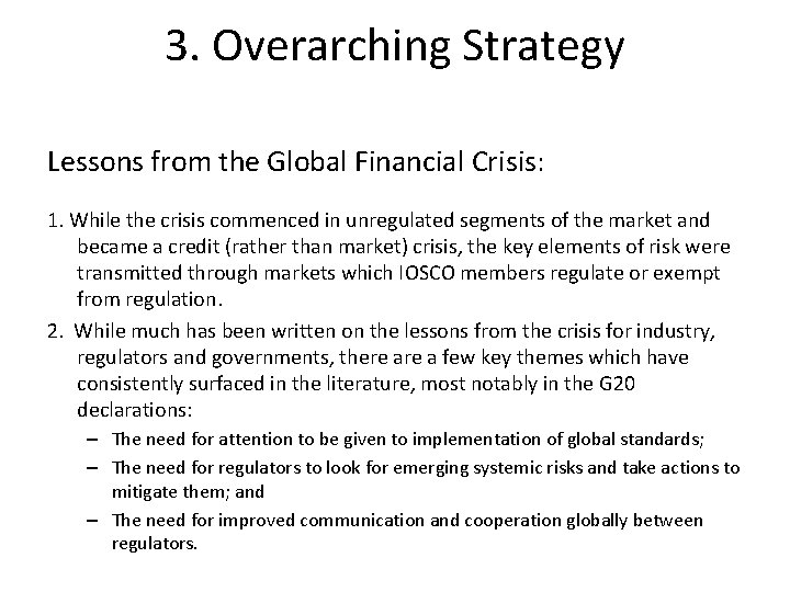 3. Overarching Strategy Lessons from the Global Financial Crisis: 1. While the crisis commenced
