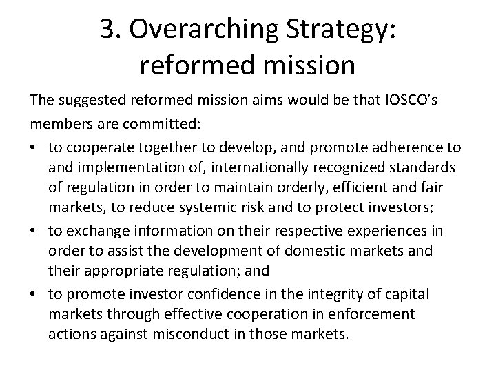 3. Overarching Strategy: reformed mission The suggested reformed mission aims would be that IOSCO's