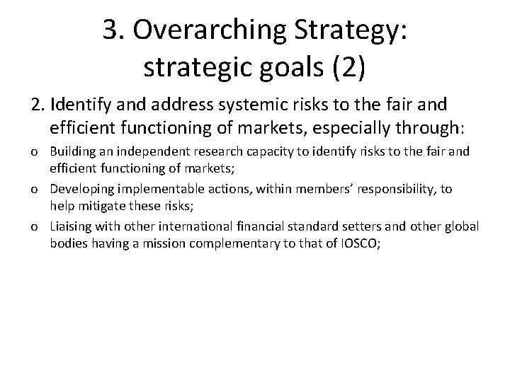 3. Overarching Strategy: strategic goals (2) 2. Identify and address systemic risks to the