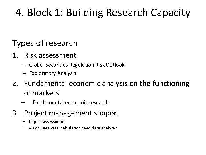 4. Block 1: Building Research Capacity Types of research 1. Risk assessment – Global