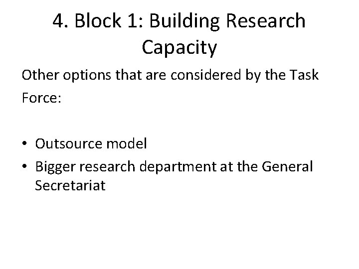 4. Block 1: Building Research Capacity Other options that are considered by the Task