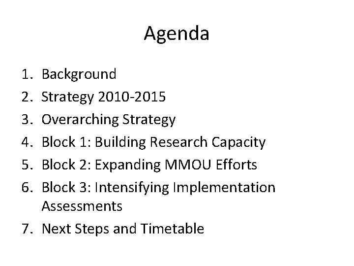Agenda 1. 2. 3. 4. 5. 6. Background Strategy 2010 -2015 Overarching Strategy Block