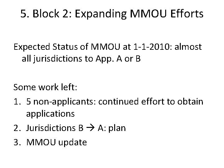 5. Block 2: Expanding MMOU Efforts Expected Status of MMOU at 1 -1 -2010: