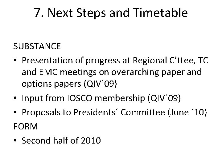 7. Next Steps and Timetable SUBSTANCE • Presentation of progress at Regional C'ttee, TC