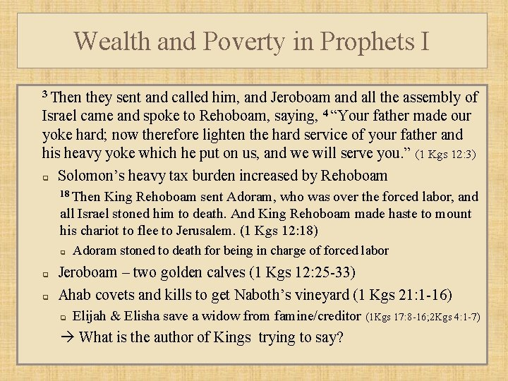 Wealth and Poverty in Prophets I 3 Then they sent and called him, and