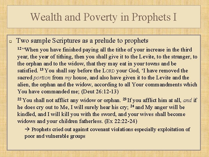 Wealth and Poverty in Prophets I q Two sample Scriptures as a prelude to