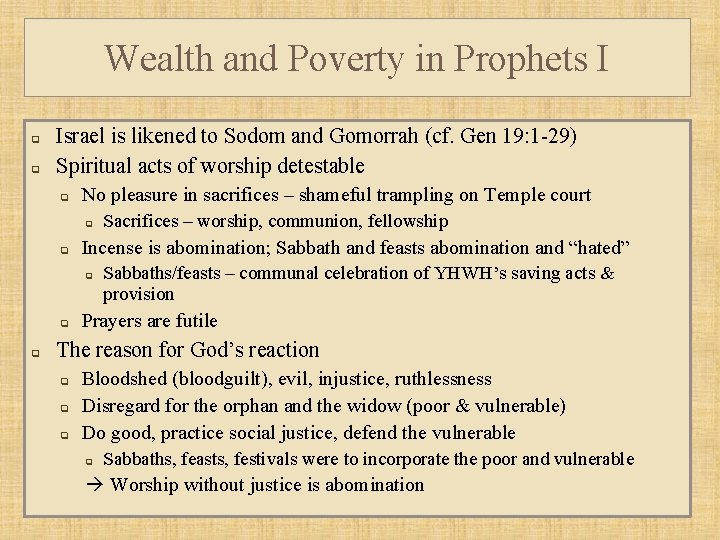 Wealth and Poverty in Prophets I q q Israel is likened to Sodom and