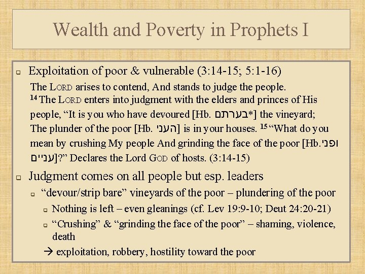 Wealth and Poverty in Prophets I q Exploitation of poor & vulnerable (3: 14