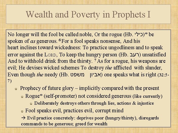 Wealth and Poverty in Prophets I No longer will the fool be called noble,