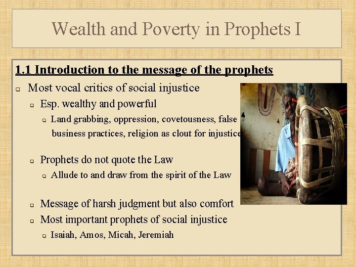 Wealth and Poverty in Prophets I 1. 1 Introduction to the message of the
