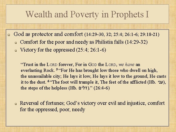 Wealth and Poverty in Prophets I q God as protector and comfort (14: 29