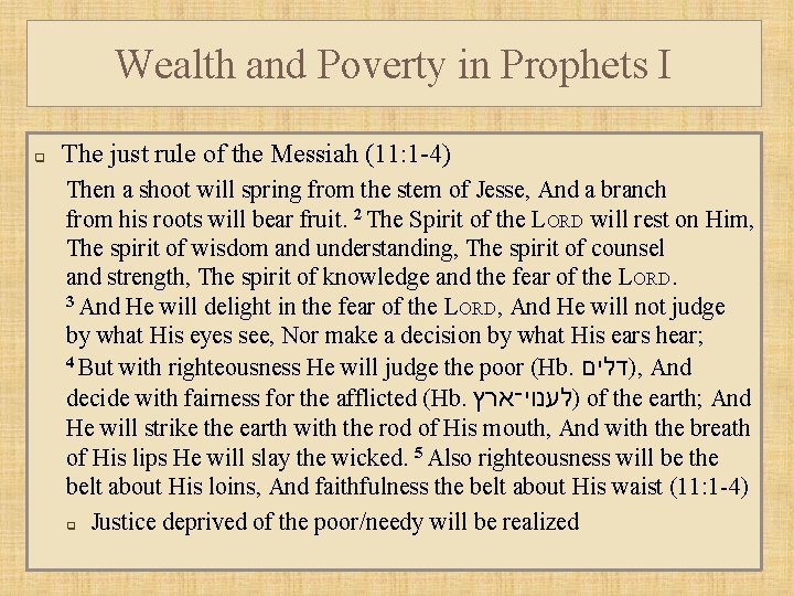 Wealth and Poverty in Prophets I q The just rule of the Messiah (11: