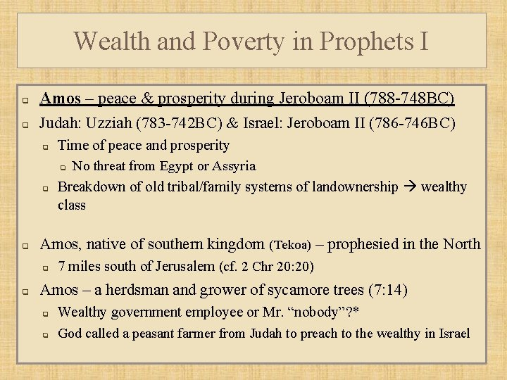Wealth and Poverty in Prophets I q q Amos – peace & prosperity during