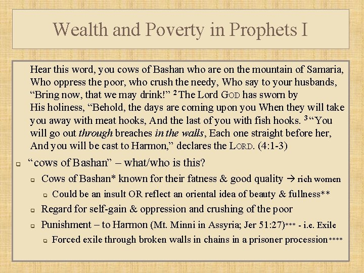 Wealth and Poverty in Prophets I Hear this word, you cows of Bashan who