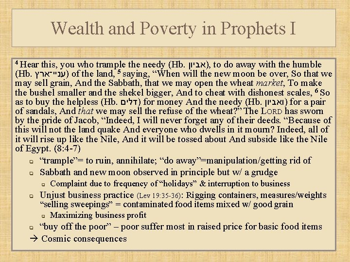 Wealth and Poverty in Prophets I 4 Hear this, you who trample the needy