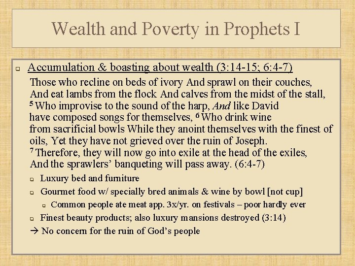 Wealth and Poverty in Prophets I q Accumulation & boasting about wealth (3: 14