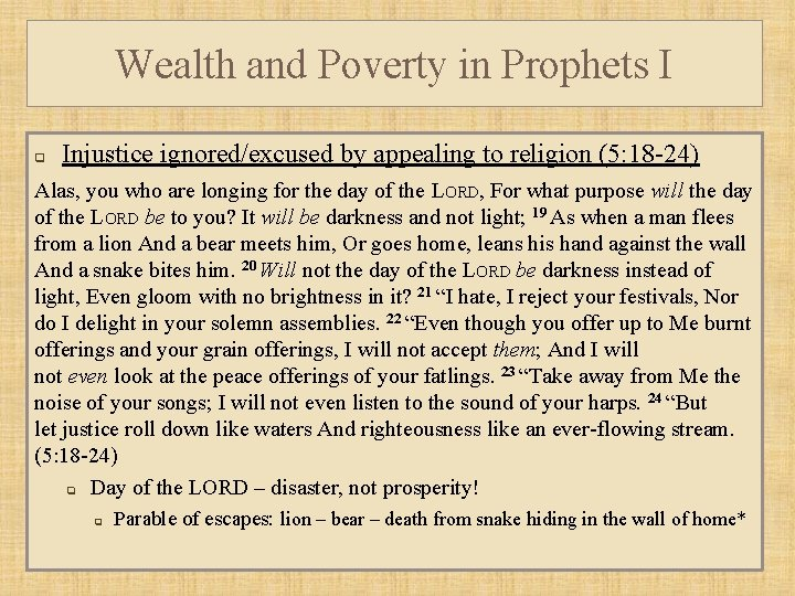 Wealth and Poverty in Prophets I q Injustice ignored/excused by appealing to religion (5: