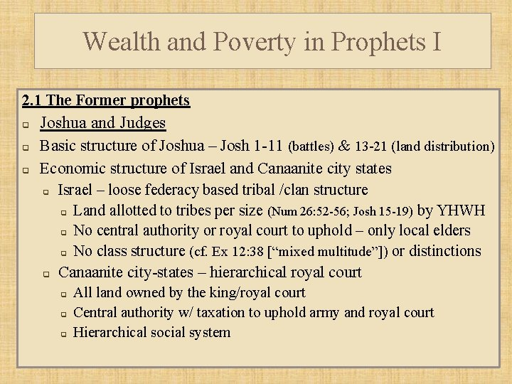 Wealth and Poverty in Prophets I 2. 1 The Former prophets q q q