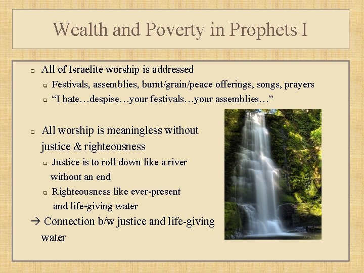 Wealth and Poverty in Prophets I q All of Israelite worship is addressed q