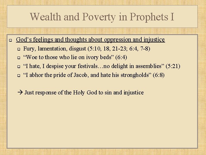 Wealth and Poverty in Prophets I q God's feelings and thoughts about oppression and