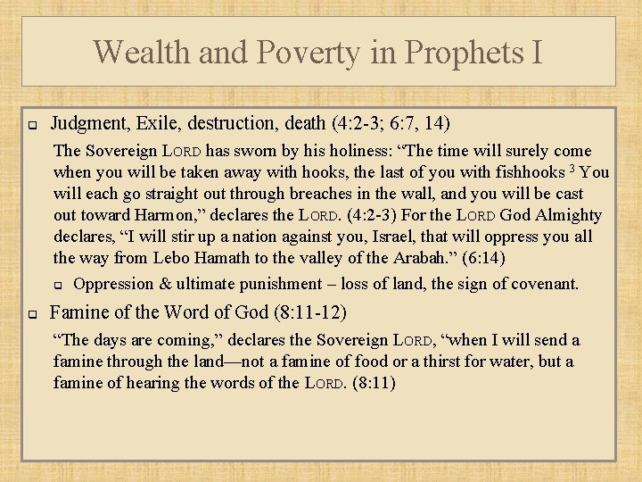 Wealth and Poverty in Prophets I q Judgment, Exile, destruction, death (4: 2 -3;