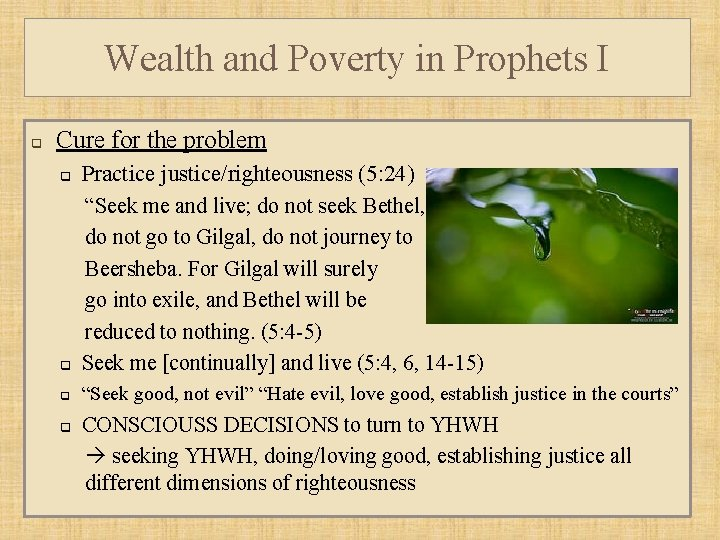 Wealth and Poverty in Prophets I q Cure for the problem q Practice justice/righteousness