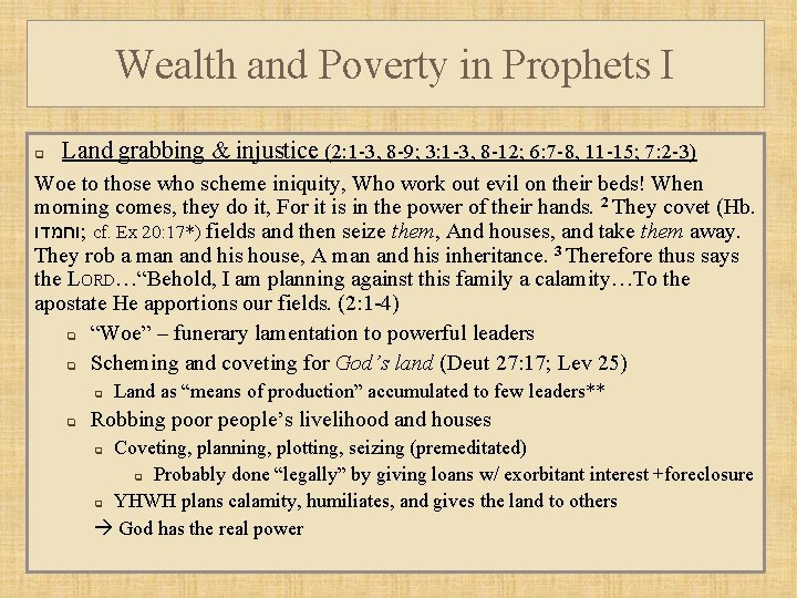 Wealth and Poverty in Prophets I q Land grabbing & injustice (2: 1 -3,