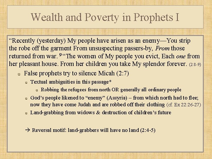 """Wealth and Poverty in Prophets I """"Recently (yesterday) My people have arisen as an"""