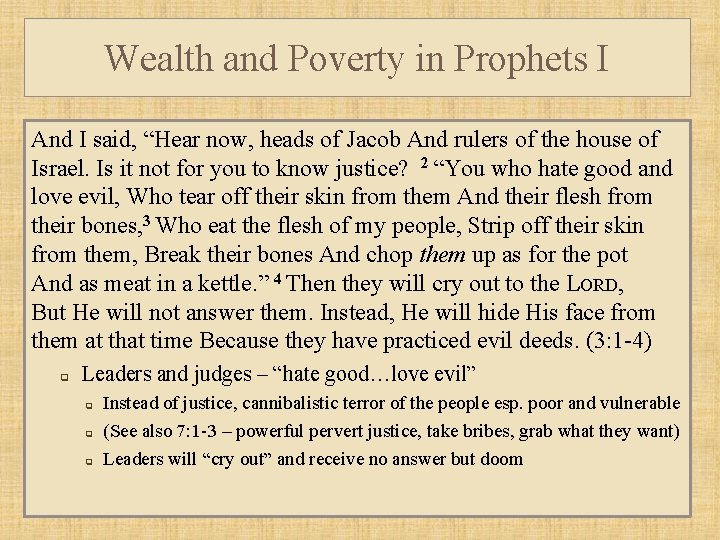 """Wealth and Poverty in Prophets I And I said, """"Hear now, heads of Jacob"""
