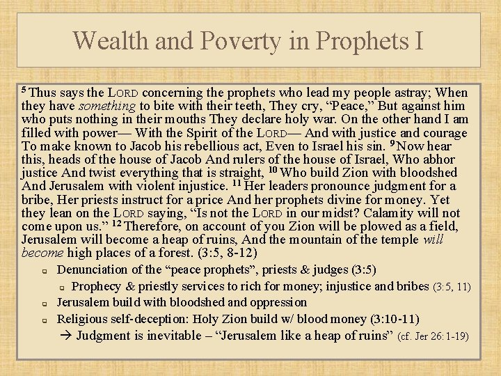 Wealth and Poverty in Prophets I 5 Thus says the LORD concerning the prophets