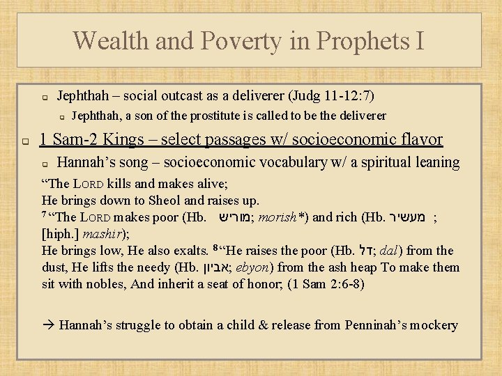Wealth and Poverty in Prophets I q Jephthah – social outcast as a deliverer