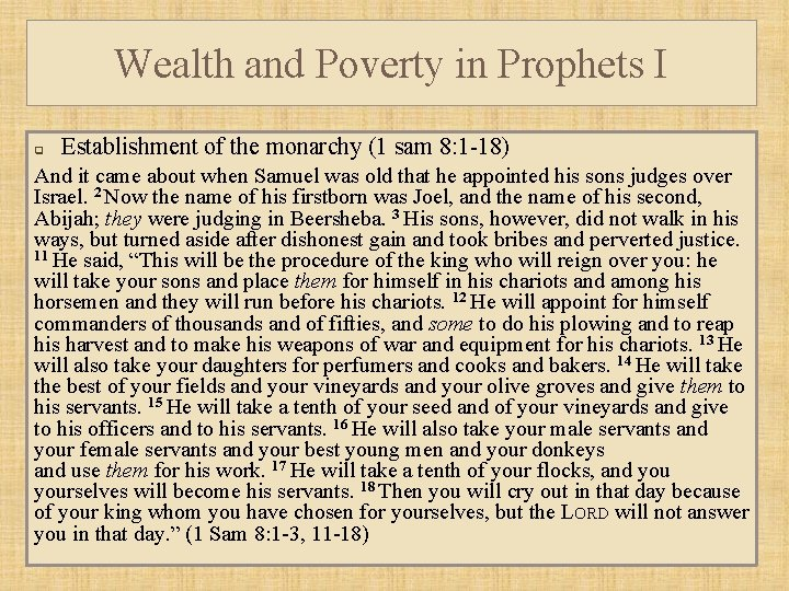 Wealth and Poverty in Prophets I q Establishment of the monarchy (1 sam 8: