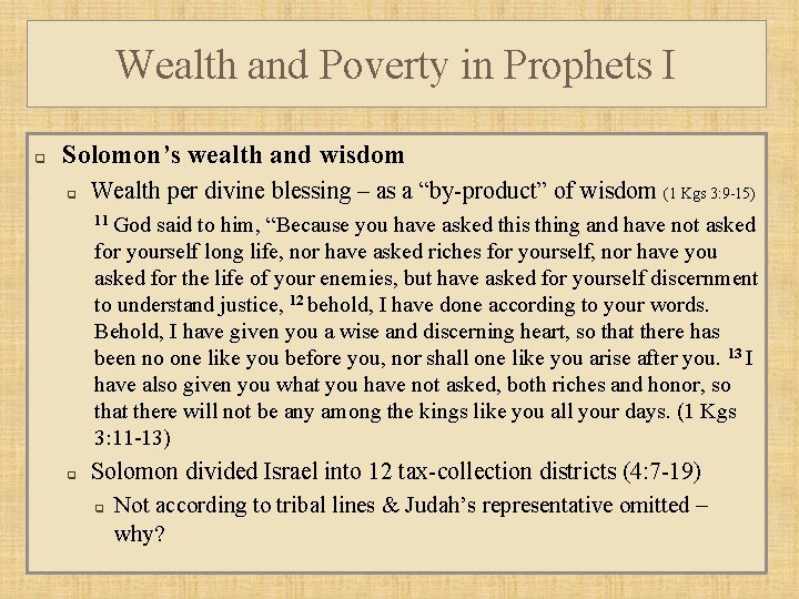 Wealth and Poverty in Prophets I q Solomon's wealth and wisdom q Wealth per