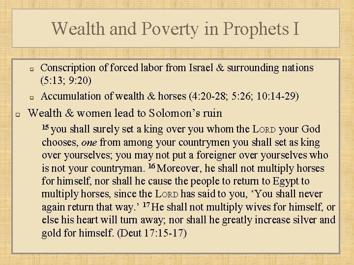 Wealth and Poverty in Prophets I q q q Conscription of forced labor from