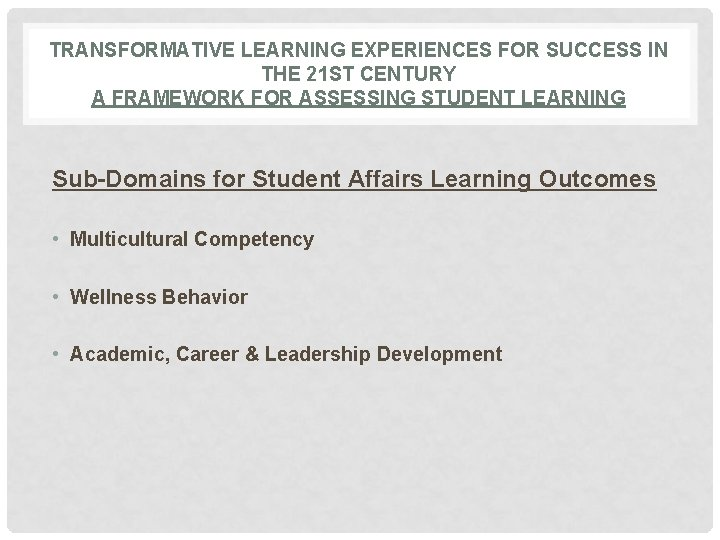 TRANSFORMATIVE LEARNING EXPERIENCES FOR SUCCESS IN THE 21 ST CENTURY A FRAMEWORK FOR ASSESSING